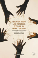 Education, Theory and Pedagogies of Change in a Global Landscape Book