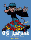 O  G Lafunk  Poor Little Church Mouse  Bully Watch