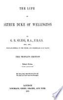 The life of Arthur  duke of Wellington  People s ed