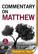 Commentary On Matthew Commentary On The New Testament Book 1  Book PDF