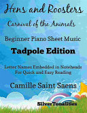 Hens and Roosters Carnival of the Animals Beginner Piano Sheet Music Tadpole Edition [Pdf/ePub] eBook