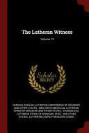 The Lutheran Witness; Volume 13