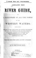 Conclin s New River Guide  Or  A Gazetteer of All the Towns on the Western Waters