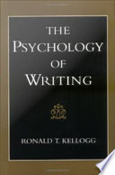 """""""The Psychology of Writing"""" by Ronald T. Kellogg"""