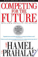 """Competing for the Future"" by Gary Hamel, C. K. Prahalad"