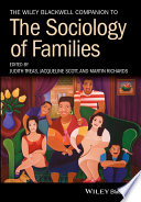 """""""The Wiley Blackwell Companion to the Sociology of Families"""" by Judith Treas, Jacqueline Scott, Martin Richards"""