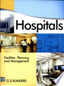 """Hospitals: Facilities Planning and Management"" by G. D. Kunders"
