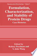Formulation, Characterization, and Stability of Protein Drugs