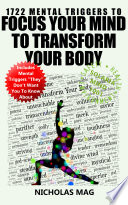 1722 Mental Triggers to Focus Your Mind to Transform Your Body Book