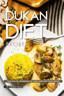 Dukan Diet Recipes  Your Go To Cookbook of Low Carb Diet Dish Ideas