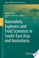 Naturalists  Explorers and Field Scientists in South East Asia and Australasia
