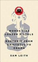 Words Like Loaded Pistols