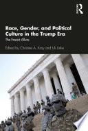 Race  Gender  and Political Culture in the Trump Era Book PDF