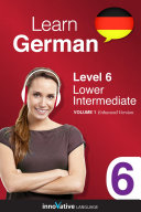 Learn German - Level 6: Lower Intermediate (Enhanced Version)