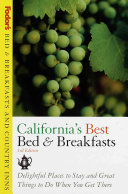 Bed and Breakfasts and Country Inns  California s Best Bed and Breakfasts