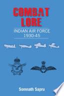 Combat Lore  Indian Air Force 1930 1945