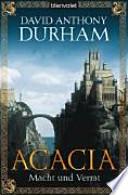 Acacia  : Macht und Verrat ; Roman