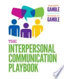 """The Interpersonal Communication Playbook"" by Teri Kwal Gamble, Michael W. Gamble"
