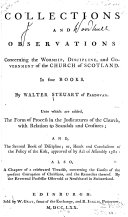 Collections and Observations Concerning the Worship, Discipline, and Government of the Church of Scotland