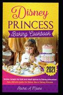 Disney Princess baking cookbook 2021