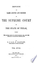 Reports of Cases Argued and Decided in the Supreme Court of the State of Texas