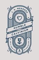 Humble Calvinism