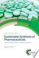 Sustainable Synthesis of Pharmaceuticals Book