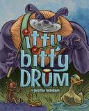 Itty Bitty Drum