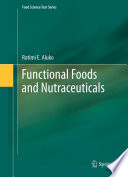"""Functional Foods and Nutraceuticals"" by Rotimi E. Aluko"