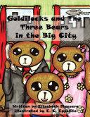 Goldilocks and the Three Bears in the Big City