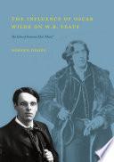 The Influence Of Oscar Wilde On W B Yeats