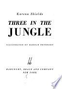 ... Three in the Jungle