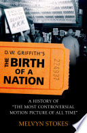D W Griffith S The Birth Of A Nation