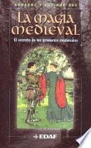 La magia medieval  : El secreto de los grimorios medievales