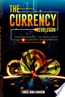 The Currency Revolution