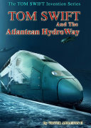 19 Tom Swift and the Atlantean HydroWay  HB