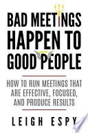 Bad Meetings Happen to Good People