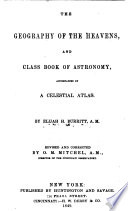 The Geography of the Heavens  and Class Book of Astronomy Book