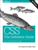 Css: The Definitive Guide; Visual Presentation for the Web