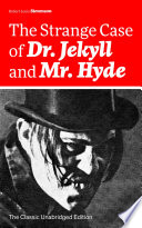 The Strange Case of Dr  Jekyll and Mr  Hyde  The Classic Unabridged Edition