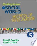 """Making Sense of the Social World: Methods of Investigation"" by Daniel F. Chambliss, Russell K. Schutt"