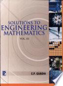 Solutions to Engineering Mathematics Vol - III