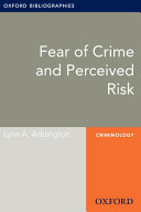 Fear Of Crime And Perceived Risk Oxford Bibliographies Online Research Guide