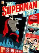 Was Superman a Spy? [Pdf/ePub] eBook