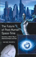 The Future of Post-human Space-time