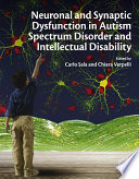 Neuronal And Synaptic Dysfunction In Autism Spectrum Disorder And Intellectual Disability Book PDF
