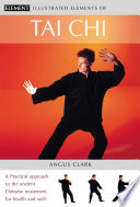 Tai Chi A Practical Approach To The Ancient Chinese Movement For Health And Well Being The Illustrated Elements Of