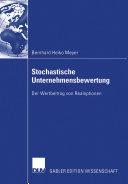 Stochastische Unternehmensbewertung: Der Wertbeitrag von ...