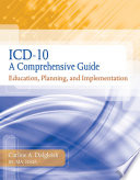 ICD-10: A Comprehensive Guide: Education, Planning and Implementation