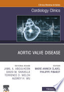 Aortic Valve Disease,An Issue of Cardiology Clinics, E-Book
